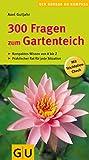 300 Fragen zum Gartenteich (Pflanzenpraxis)